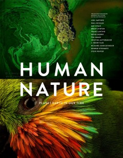 Human nature - planet Earth in our time - twelve photographers address the future of the environment