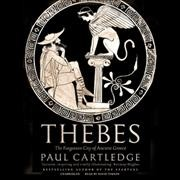 Thebes- the forgotten city of Ancient Greece