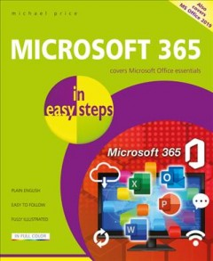 Microsoft 365 in Easy Steps - Covers Microsoft Office Essentials