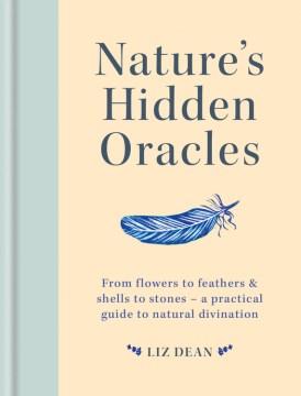 Nature's hidden oracles