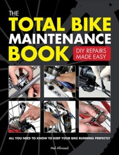The Total Bike Maintenance Book: DIY Repairs Made Easy