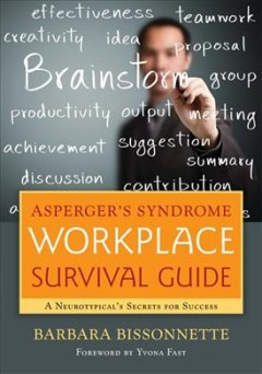Asperger's Syndrome Workplace Survival Guide : A Neurotypical's Secrets for Success