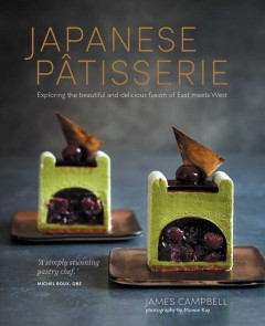 Japanese Pâtisserie: Exploring the Beautiful and Delicious Fusion of East Meets West