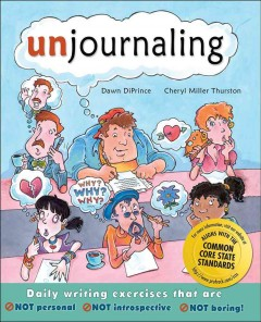 Unjournaling : daily writing challenges that are not introspective, not personal, not boring