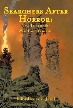 Searchers after horror : new tales of the weird and fantastic