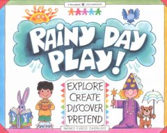 Rainy Day Play! :explore, create, discover, pretend