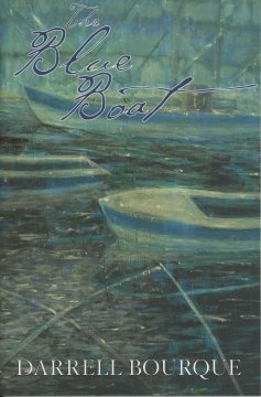 The blue boat : poems by Darrell Bourque