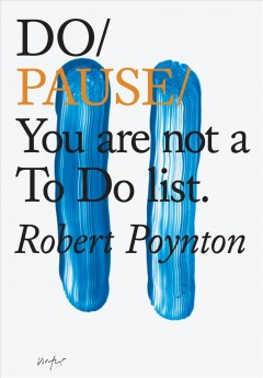 Do pause : you are not a to do list