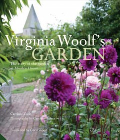 Virginia Woolf's Garden : The Story of the Garden at Monk's House