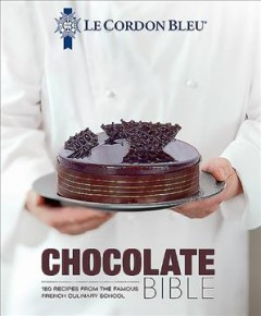 Chocolate bible - 180 recipes from the famous French culinary school.