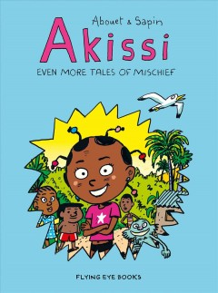 Akissi Even More Tales of Mischief