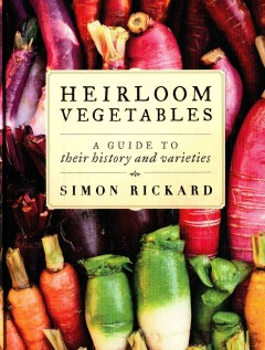 Heirloom Vegetables: A Guide to Their History and Varieties