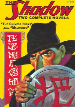 The Chinese disks and Malmordo : two classic adventures of The Shadow