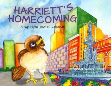 Harriett's homecoming : a high-flying tour of Cincinnati