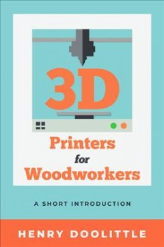 3D printers for woodworkers - a short introduction
