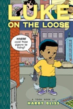 Luke on the Loose: a Toon Book