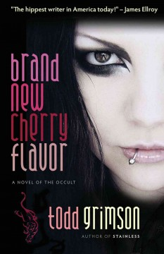 Brand New Cherry Flavor A Novel of the Occult