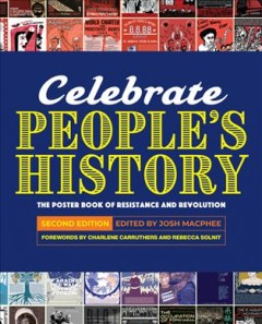 Celebrate people's history - the poster book of resistance and revolution