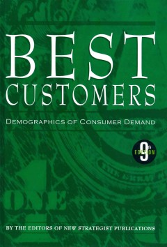 Best customers : demographics of consumer demand.