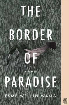 The border of paradise : a novel