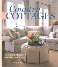 Country Cottages - Relaxed Elegance to Rustic Charm