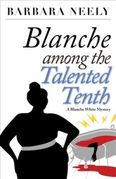 Blanche among the talented tenth - a Blanche White mystery