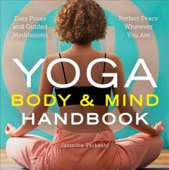 Yoga body and mind handbook - easy poses, guided meditations, perfect peace wherever you are