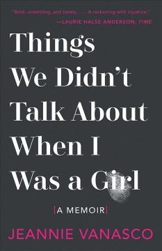 Things we didn't talk about when I was a girl - a memoir