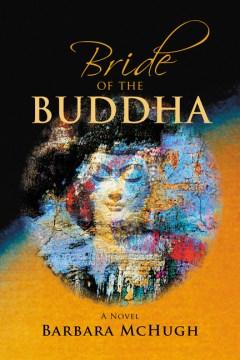 Bride of the Buddha - a novel