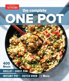 The complete one pot - 400 meals - skillet, sheet pan, Instant Pot, dutch oven + more.