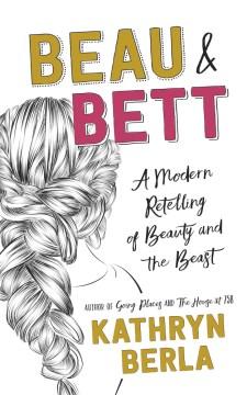 Beau & Bett - a modern retelling of Beauty and the Beast