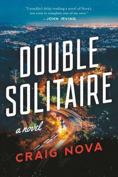 Double solitaire - a novel