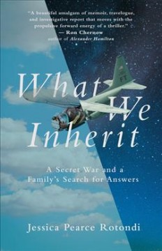 What we inherit - a secret war and a family's search for answers