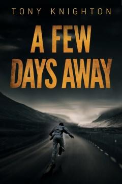 A Few Days Away