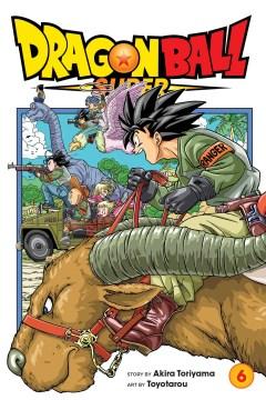 Dragon Ball super. 6, The super warriors gather!