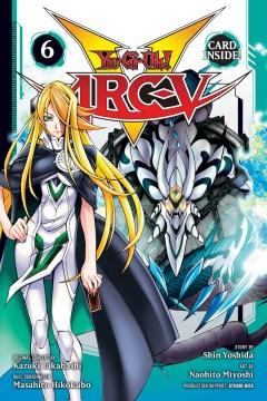 Yu-Gi-Oh! Arc-V. 6, Challenge the legends!!