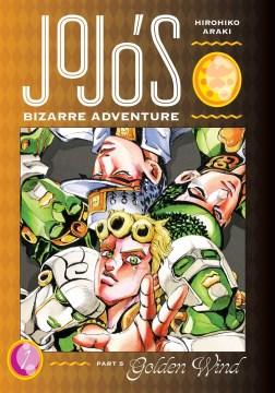 JoJo's Bizarre Adventure. Part 5, Golden Wind, Vol.1