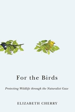 For the birds - protecting wildlife through the naturalist gaze