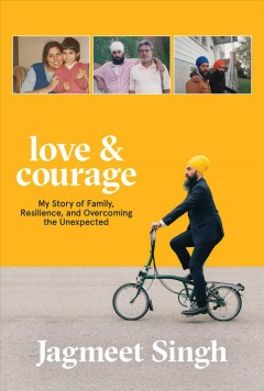 Love & courage - my story of family, resilience, and overcoming the unexpected - a memoir