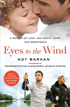 Eyes to the wind - a memoir of love and death, hope, and resistance