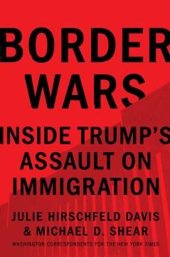 Border Wars - Inside Trump's Assault on Immigration
