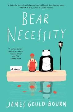 Bear Necessity A Novel