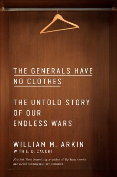 The generals have no clothes - the untold story of our endless wars