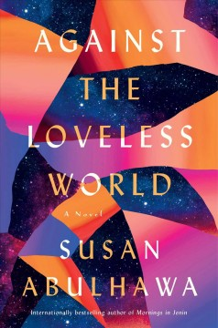 Against the loveless world - a novel