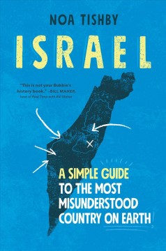 Israel - a simple guide to the most misunderstood country on Earth