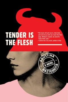 Tender is the flesh - a novel