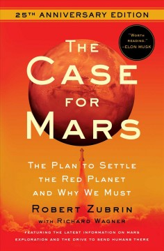 The Case for Mars - The Plan to Settle the Red Planet and Why We Must