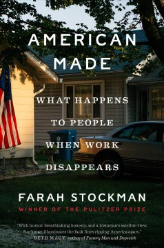 American made - what happens to people when work disappears