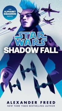 Shadow Fall (Star Wars) An Alphabet Squadron Novel