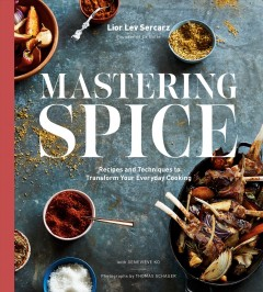 Mastering flavor - spices and techniques to transform your everyday cooking